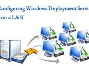 Configuring Windows Deployment Services over a LAN