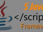 5 Javascript Frameworks for Web and Mobile App Developer
