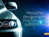 MediaTek to Power the Automotive Industry
