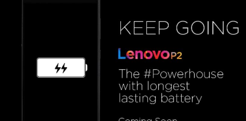 Lenovo P2 Ready for India Launch with Massive 5100 mAh Battery, 4GB RAM
