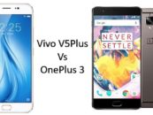 Which is worth to buy? Vivo V5Plus or OnePlus 3 at Rs 28,000