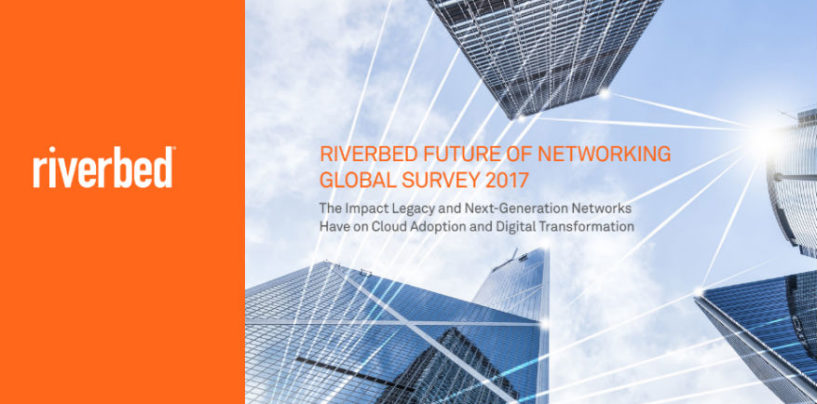 Riverbed Future of Networking Survey Finds Legacy Networks Holding Back Cloud and Digital Transformation in India